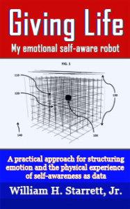 Giving Life:  My emotional self-aware robot